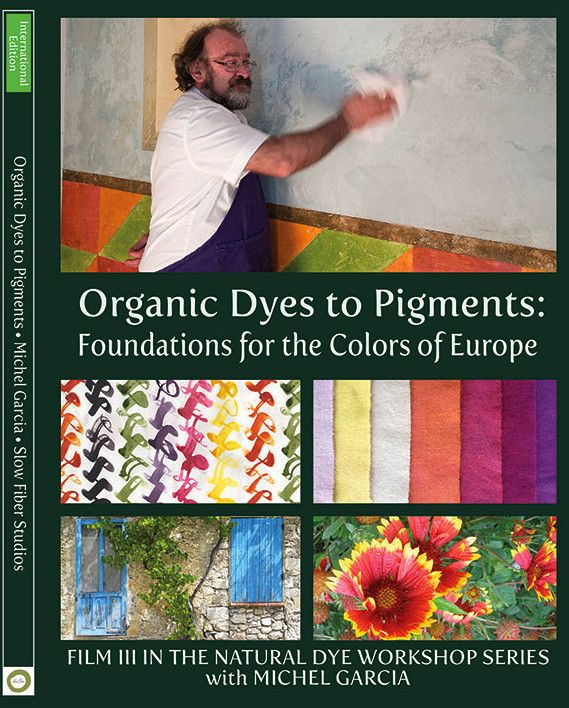 DVD: Natural Dye Workshop 3 - Organic Dyes to Pigments - Foundations for the Colors of Europe with Michel Garcia (MULTILINGUAL SUBTITLES; 2 discs)