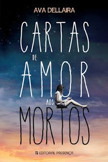 "Sinfonia dos Livros: [Passatempo Presença] ""Cartas de Amor aos Mortos"" de Ava Dellaira"
