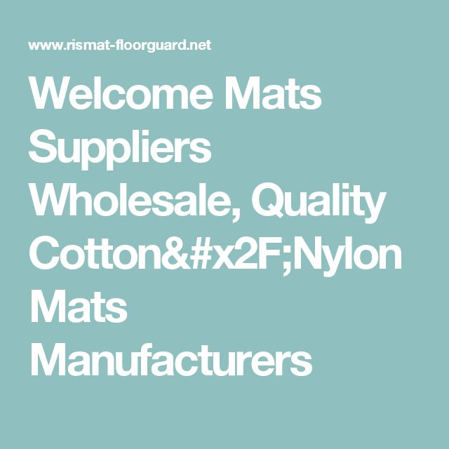 Welcome Mats Suppliers Wholesale, Quality Cotton/Nylon Mats Manufacturers