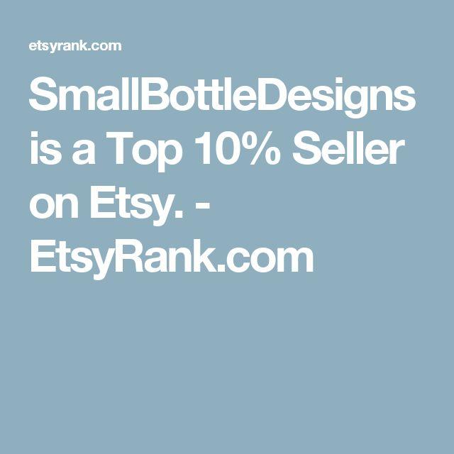 SmallBottleDesigns is a Top 10% Seller on Etsy. - EtsyRank.com