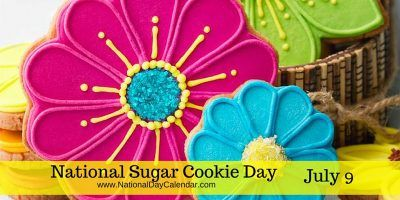 NATIONAL SUGAR COOKIE DAY – July 9