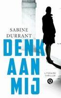 Denk aan mij - Sabine Durrant Wanneer een vrouw na twee jaar huwelijk door een ongeluk van haar man alleen achterblijft, ontdekt ze gaandeweg dat ze hem nooit goed heeft gekend. Reserveer: http://www.theek5.nl/iguana/?sUrl=search#RecordId=2.328288