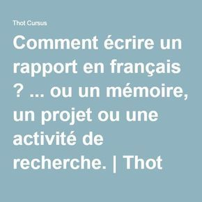 Comment écrire un rapport en français ? ... ou un mémoire, un projet ou une activité de recherche. | Thot Cursus