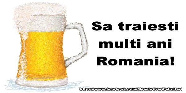 Sa traiesti multi ani Romania!