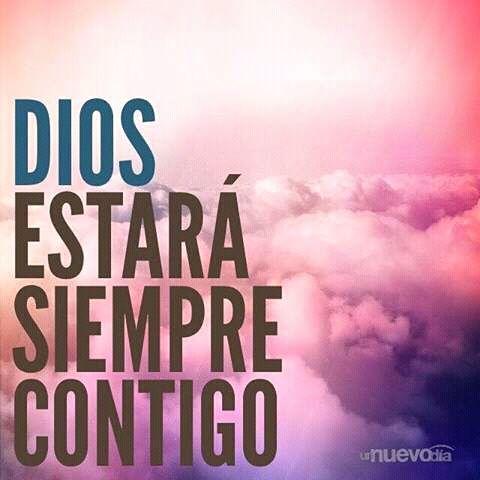 Dios estará siempre contigo.