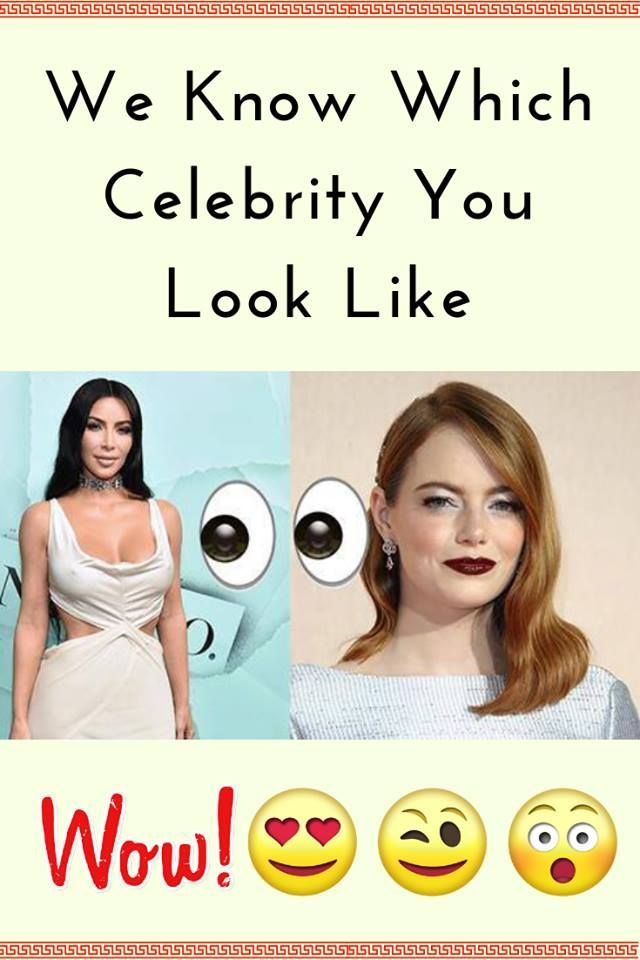 We Know Which Celebrity You Look Like Celebrities Celebrity Look Alike My Celebrity Look Alike