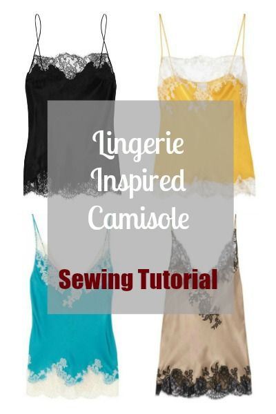 Lingerie Inspired Camisole Sewing Tutorial