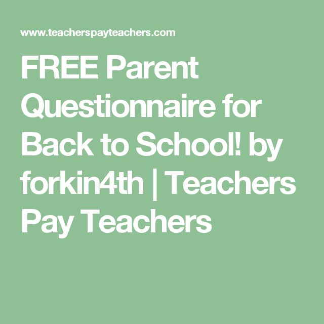 FREE Parent Questionnaire for Back to School! by forkin4th   Teachers Pay Teachers