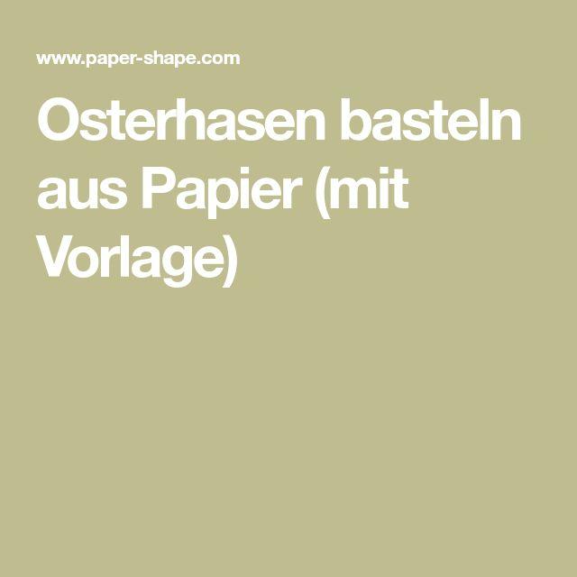 Osterhasen basteln aus Papier (mit Vorlage)