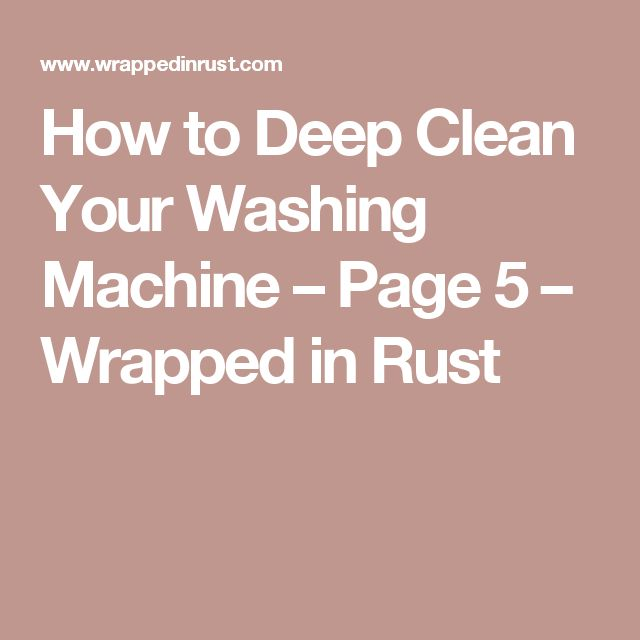 How to Deep Clean Your Washing Machine – Page 5 – Wrapped in Rust