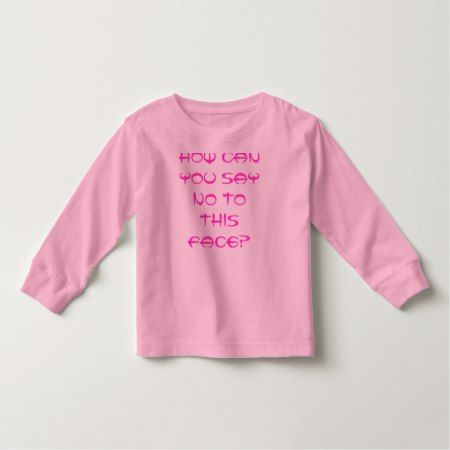 how can you say no to this face? toddler t-shirt - tap to personalize and get yours