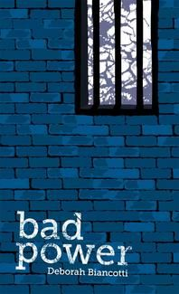 Bad Power, by Deborah Biancotti