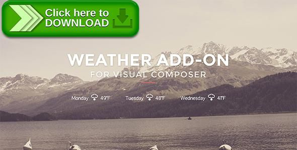 [ThemeForest]Free nulled download Weather for Visual Composer from http://zippyfile.download/f.php?id=57173 Tags: ecommerce, climate, current weather, forecast, live weather, plugin, temperature, visual composer, weather, weather feed, weather forecast, w