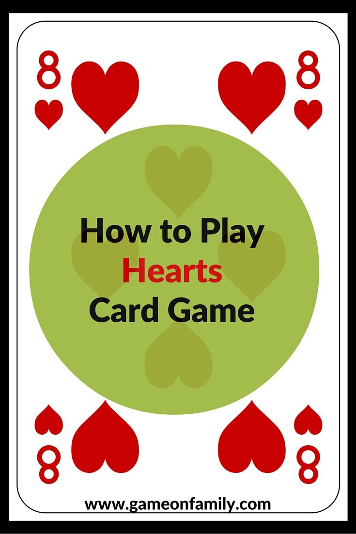 Learn the rules & instructions for how to play hearts!  #cardgames  www.gameonfamily.com