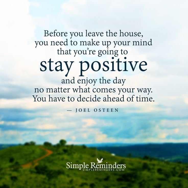"""Make up your mind to stay positive"" by Joel Osteen"