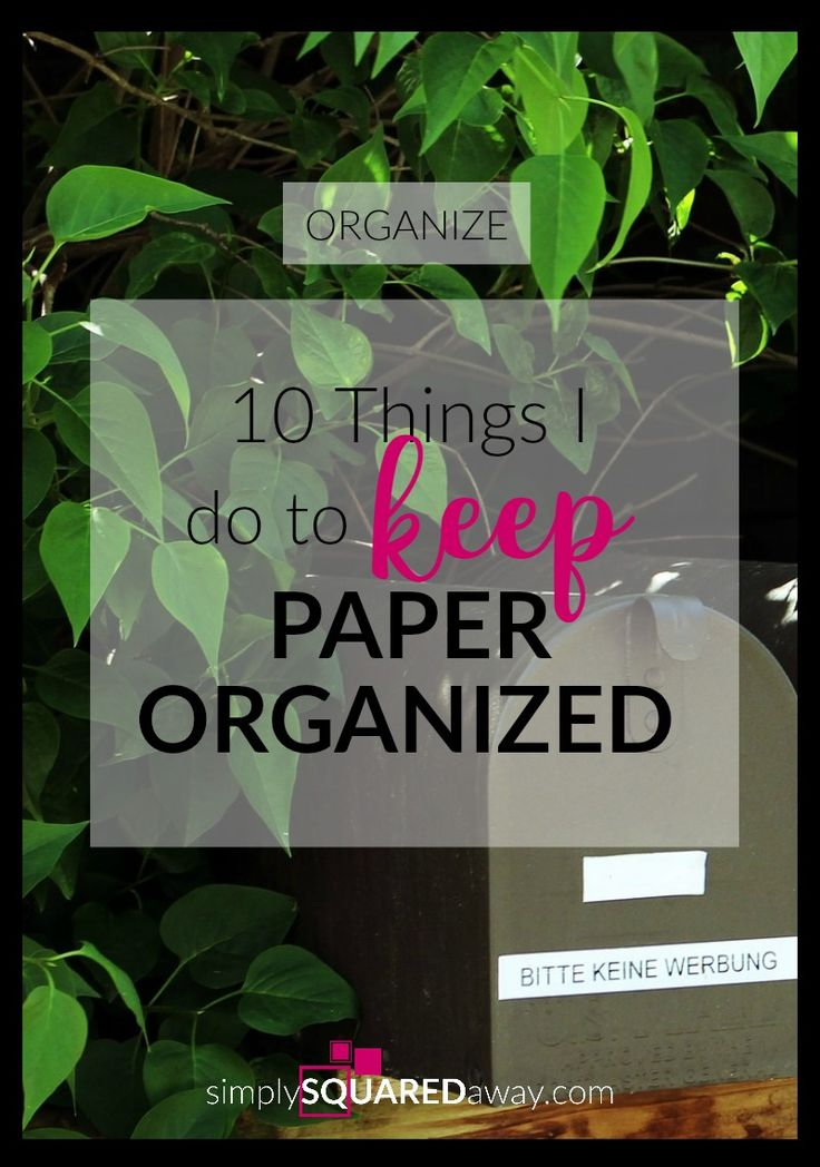 10 Things a Professional Organizer Does to Organize Her Own Papers