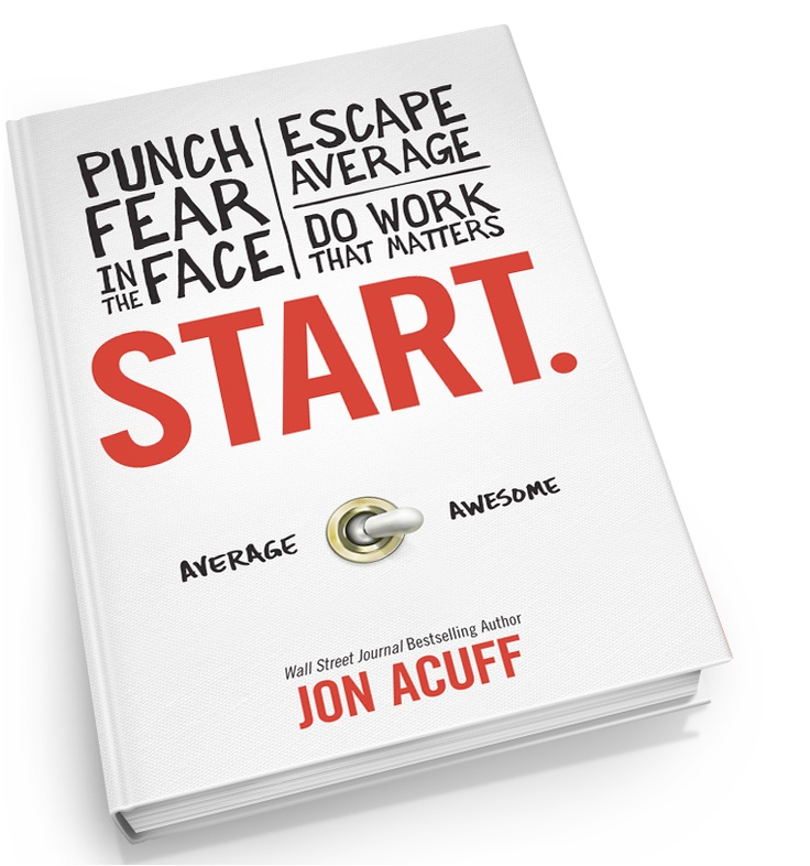 Start. by Jon Acuff is a book you should read at any stage in your life to make what you're doing matter and live your awesome life!