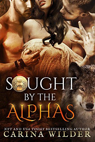 Sought by the Alphas Complete Boxed Set: A Paranormal Romance Serial (Alpha Seekers Book 1) by [Wilder, Carina]