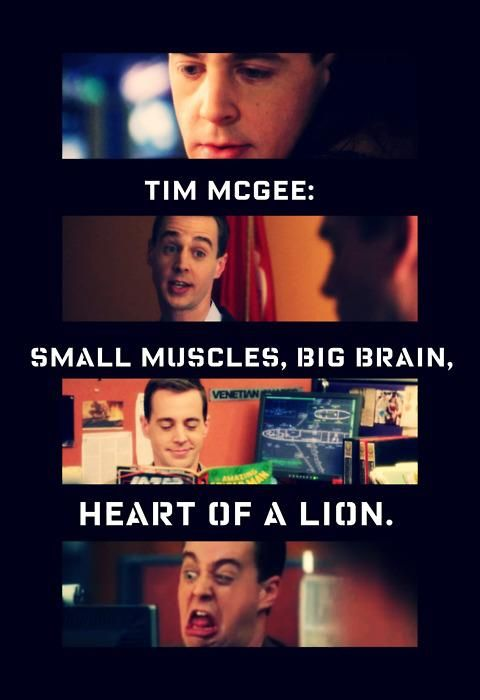 Tim McGee:  small muscles, big brain, heart of a lion.