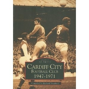 Cardiff City AFC, 1947-71 (Archive Photographs)