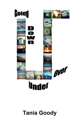 Going Down Under Over by Tania Goody, http://www.amazon.com/dp/B00B2153M6/ref=cm_sw_r_pi_dp_O4ODrb1949JEB