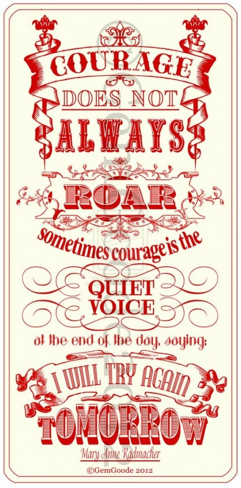 The truth about courage: Remember This, Poster, Wisdom, Words Art, Courage Quotes, Favorite Quotes, Living, Mary Anne, Tried Again