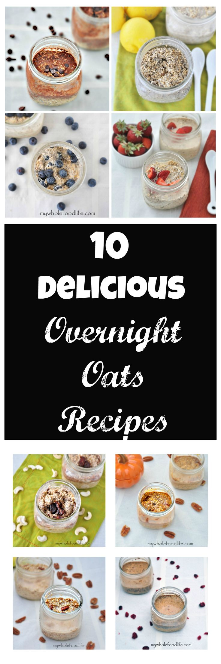 10 Delicious Overnight Oats Recipes! - My Whole Food Life