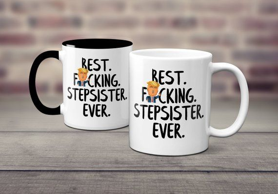 Stepsister Gifts Funny Gift Mug Coffee