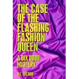 The Case of the Flashing Fashion Queen: A Dix Dodd Mystery (Dix Dodd Mysteries) (Kindle Edition)By Norah Wilson