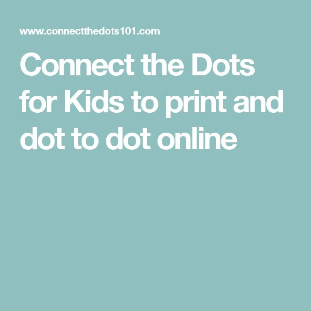 Connect the Dots for Kids to print and dot to dot online