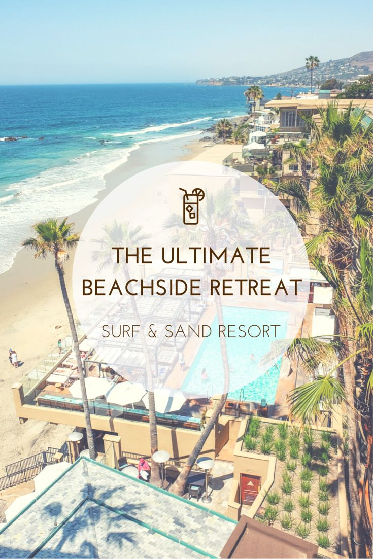 The Surf and Sand Resort - California's ultimate beachside retreat