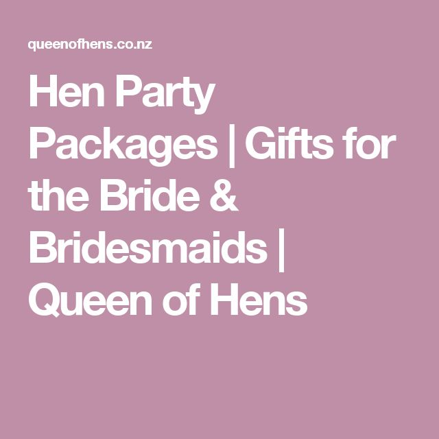 Hen Party Packages | Gifts for the Bride & Bridesmaids | Queen of Hens