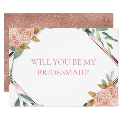 Rose Gold Bontanical Will You Be My Bridesmaid Invitation