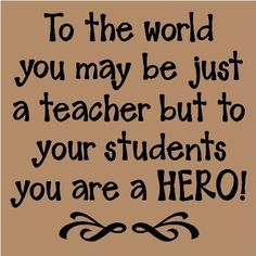 super hero teacher appreciation quotes | Teachers appreciation quotes