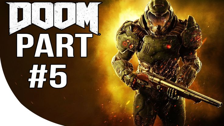 DOOM 4 - Gameplay Walkthrough Part 5 - DOOM 2016 Let's Play Playthrough