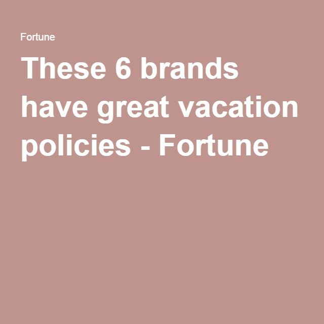 These 6 brands have great vacation policies - Fortune