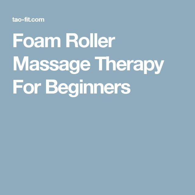 Foam Roller Massage Therapy For Beginners