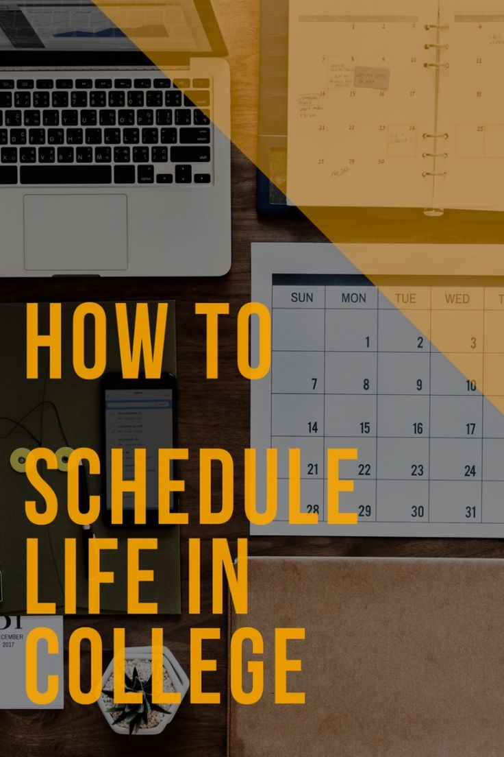 How to create a daily life schedule for a balanced college-life of work and fun. – College Life: How-To's