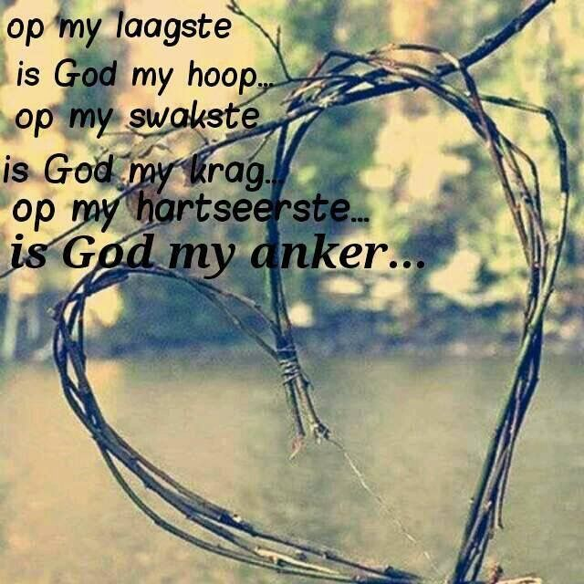 God is my... #Afrikaans #GodIsOns: #troos #Heartaches&Hardships
