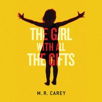 THE GIRL WITH ALL THE GIFTS (scifi) by M.R. Carey, Read by Finty Williams - Audiobook Excerpt