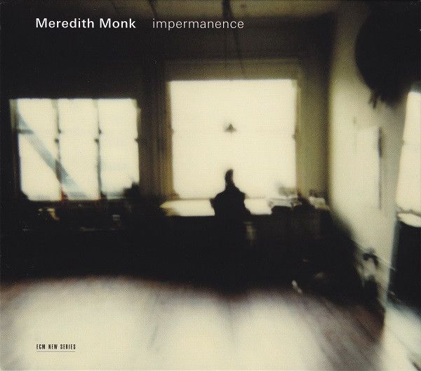 Meredith Monk - Impermanence (CD, Album) at Discogs