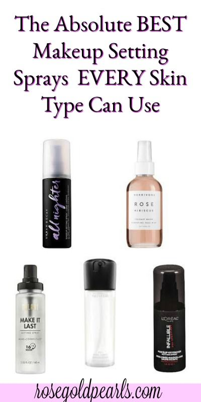 There S Quite A Few Makeup Setting Sprays That Work Well For Many Diffe Skin Types