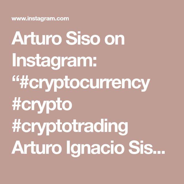 "Arturo Siso on Instagram: ""#cryptocurrency #crypto #cryptotrading Arturo Ignacio Siso Sosa #trading"""