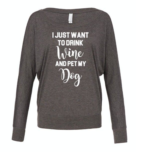 c01dadb653bf I just want to drink WINE and pet my DOG Customizable Flowy off the Shoulder  Long Sleeve T-shirt or customize with your own pet
