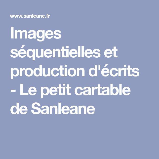 Images séquentielles et production d'écrits - Le petit cartable de Sanleane