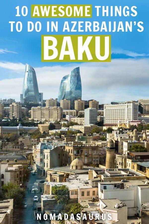 10 Awesome Things To Do In Baku Azerbaijan 2020 Guide Nomadasaurus Azerbaijan Travel Culture Travel Asia Travel