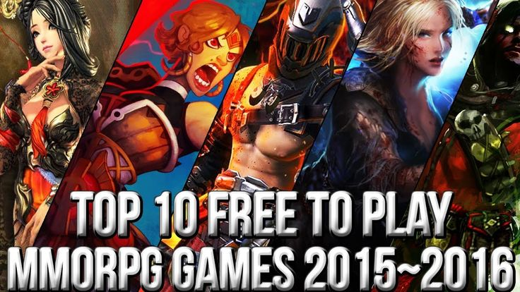 Top 10 Free To Play MMORPGS 2015 2016