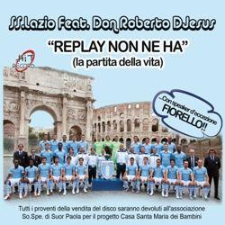 """La Lazio aiuta la So.Spe di Suor Paola: con """"Replay non ne ha"""" scritta da Don Roberto DjJesus e cantata dai giocatori della Lazio"""