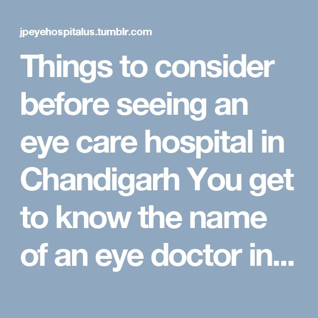 Things to consider before seeing an eye care hospital in Chandigarh You get to know the name of an eye doctor in Chandigarh. Check his record, licensed by a state regulatory board etc. Search on eye doctor database on the internet after that you can either search for his name on the database, confirm certification from the regulatory board as proof that this person is qualified to diagnose and treat various eye-related concerns. #EyeHospitalinMohali #EyeDoctorinChandigarh…