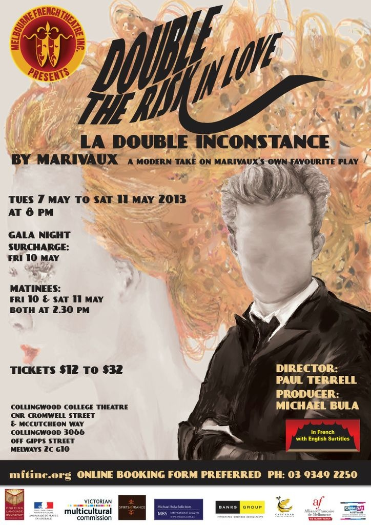 "MFT presents a glorious modern take on Marivaux's own favourite play ""La Double Inconstance"" (Double the risk in love), under the direction of Paul Terrell. 7 to 11 May 2013 To book, visit www.mftinc.org"